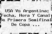 <b>USA Vs Argentina</b>: Fecha, Hora Y Canal De Primera Semifinal De Copa <b>...</b>