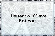 <i>Usuario Clave Entrar</i>