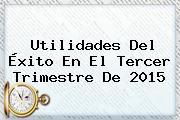 Utilidades Del <b>Éxito</b> En El Tercer Trimestre De 2015