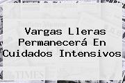 <b>Vargas Lleras</b> Permanecerá En Cuidados Intensivos