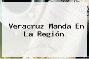 <b>Veracruz</b> Manda En La Región