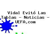 Vidal Evitó Las Tablas - Noticias - <b>UEFA</b>.com