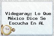 Videgaray: Lo Que <b>México</b> Dice Se Escucha En AL