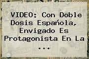 VIDEO: Con Doble Dosis Española, Envigado Es Protagonista En La ...