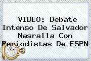 VIDEO: Debate Intenso De Salvador Nasralla Con Periodistas De <b>ESPN</b>