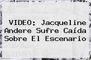VIDEO: <b>Jacqueline Andere</b> Sufre Caída Sobre El Escenario