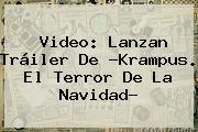 Video: Lanzan Tráiler De ?<b>Krampus</b>. El Terror De La Navidad?