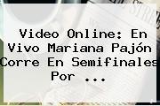 Video Online: En <b>vivo</b> Mariana Pajón Corre En Semifinales Por ...