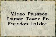 Video <b>Payasos</b> Causan Temor En <b>Estados Unidos</b>