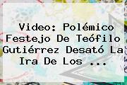 Video: Polémico Festejo De <b>Teófilo Gutiérrez</b> Desató La Ira De Los ...