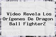Video Revela Los Orígenes De <b>Dragon Ball FighterZ</b>