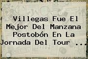 Villegas Fue El Mejor Del Manzana <b>Postobón</b> En La Jornada Del Tour <b>...</b>