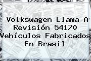 Volkswagen Llama A Revisión 54170 Vehículos Fabricados En Brasil