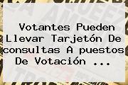 Votantes Pueden Llevar Tarjetón De <b>consultas</b> A <b>puestos De Votación</b> ...