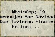 WhatsApp: 10 <b>mensajes</b> Por <b>Navidad</b> Que Tuvieron Finales Felices ...