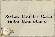 <b>Xolos</b> Cae En Casa Ante <b>Querétaro</b>