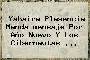 Yahaira Plasencia Manda <b>mensaje</b> Por <b>Año Nuevo</b> Y Los Cibernautas ...