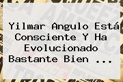 <b>Yilmar Angulo</b> Está Consciente Y Ha Evolucionado Bastante Bien <b>...</b>