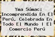 <b>Yma Súmac</b>: Incomprendida En El Perú, Celebrada En Todo El Mundo | El Comercio Perú