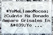 #YoMeLlamoMocoa: ¿Cuánto Ha Donado Amparo Grisales En '<b>Yo</b> ...