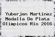 <b>Yuberjen Martinez</b> Medalla De Plata Olimpicos Rio 2016