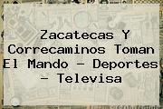 Zacatecas Y Correcaminos Toman El Mando - <b>Deportes</b> - <b>Televisa</b>