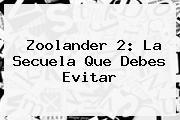 <b>Zoolander 2</b>: La Secuela Que Debes Evitar
