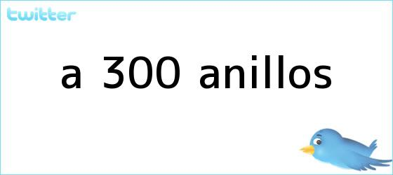 trinos de <i>A 300 anillos</i>