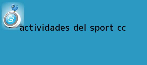 trinos de Actividades del <b>Sport</b> CC