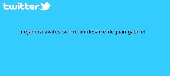 trinos de Alejandra Ávalos sufrió un desaire de <b>Juan Gabriel</b>