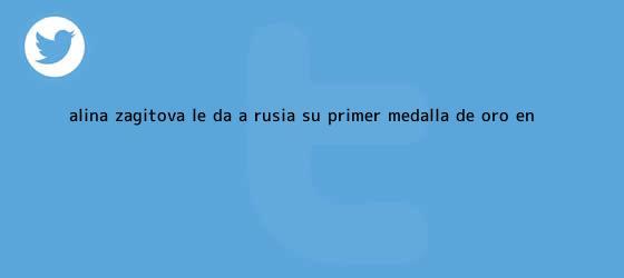 trinos de <b>Alina Zagitova</b> le da a Rusia su primer medalla de oro en ...