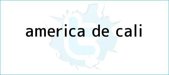 trinos de <b>América</b> de <b>Cali</b>