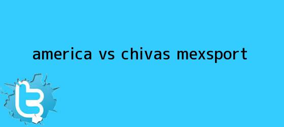 trinos de <b>América vs</b>. <b>Chivas</b> (Mexsport)