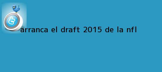 trinos de Arranca el Draft 2015 de la <b>NFL</b>