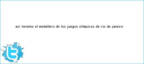 trinos de Así terminó el <b>medallero</b> de los Juegos <b>Olímpicos</b> de <b>Río</b> de Janeiro ...