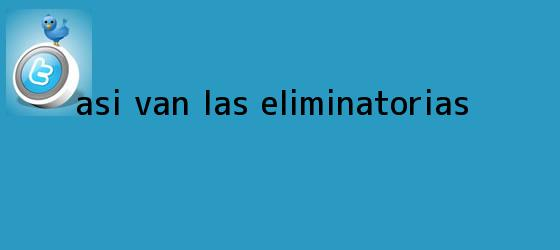 trinos de Así van las <b>Eliminatorias</b>