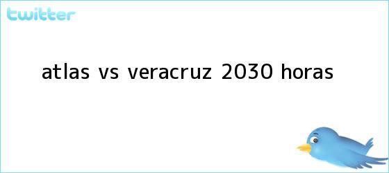 trinos de <b>Atlas vs</b>. <b>Veracruz</b> (20:30 horas)
