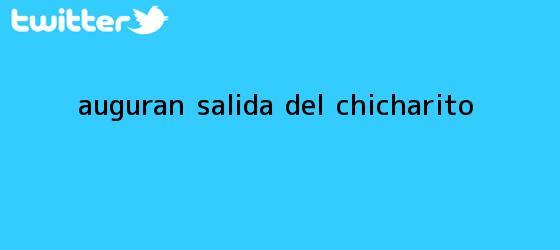 trinos de Auguran salida del <b>Chicharito</b>