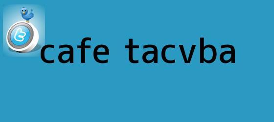 trinos de <b>Cafe Tacvba</b>