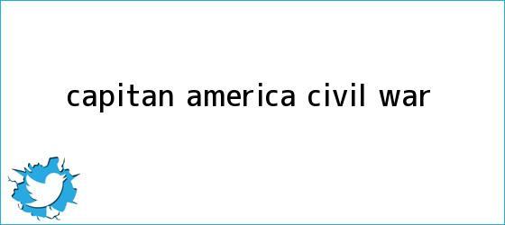 trinos de <b>Capitán América</b>: <b>Civil War</b>