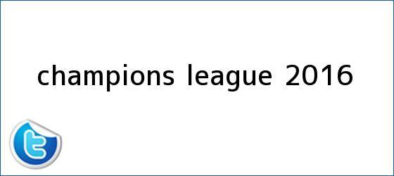 trinos de <b>Champions</b> League <b>2016</b>