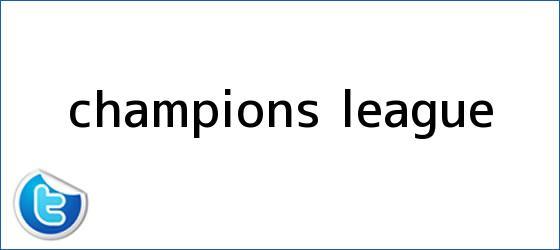 trinos de <b>Champions League</b>