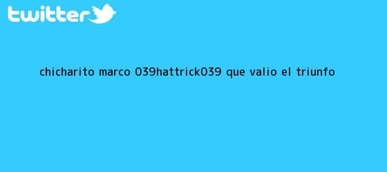 trinos de <b>Chicharito</b> marcó &#039;Hat-Trick&#039; que valió el triunfo