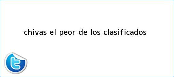 trinos de <i>Chivas, el peor de los clasificados</i>