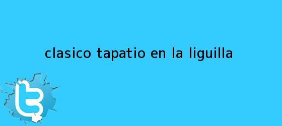 trinos de Clásico Tapatío en la <b>Liguilla</b>