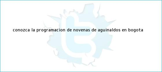trinos de Conozca la programación de <b>novenas de aguinaldos</b> en Bogotá