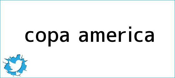 trinos de Copa América