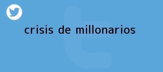 trinos de Crisis de <b>Millonarios</b>