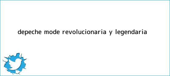 trinos de <b>Depeche Mode</b>: revolucionaria y legendaria