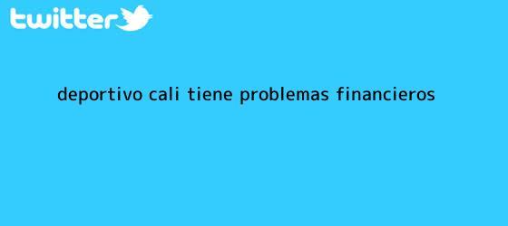 trinos de <b>Deportivo Cali</b> tiene problemas financieros